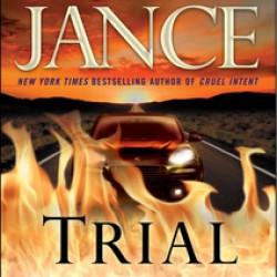 Trial by Fire - J. A. Jance