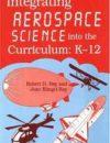 Buy PDF Books - Integrating Aerospace Science into the Curriculum: K-12