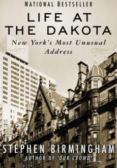 Life at the Dakota - Stephen Birmingham